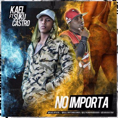 Kael Ft Suku Castro - No Importa
