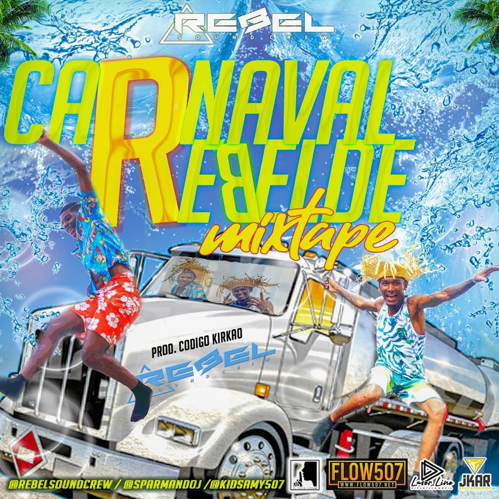 REBEL SOUND CREW - Carnaval Rebelde MIXTAPE