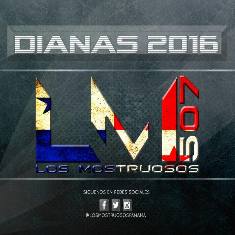 Los Mostruosos - Dianas Mostruosas 2016