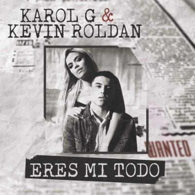 Karol G Ft Kevin Roldan - Eres Mi Todo