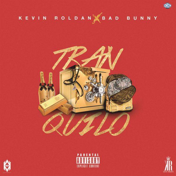 Kevin Roldan Ft Bad Bunny - Tranquilo