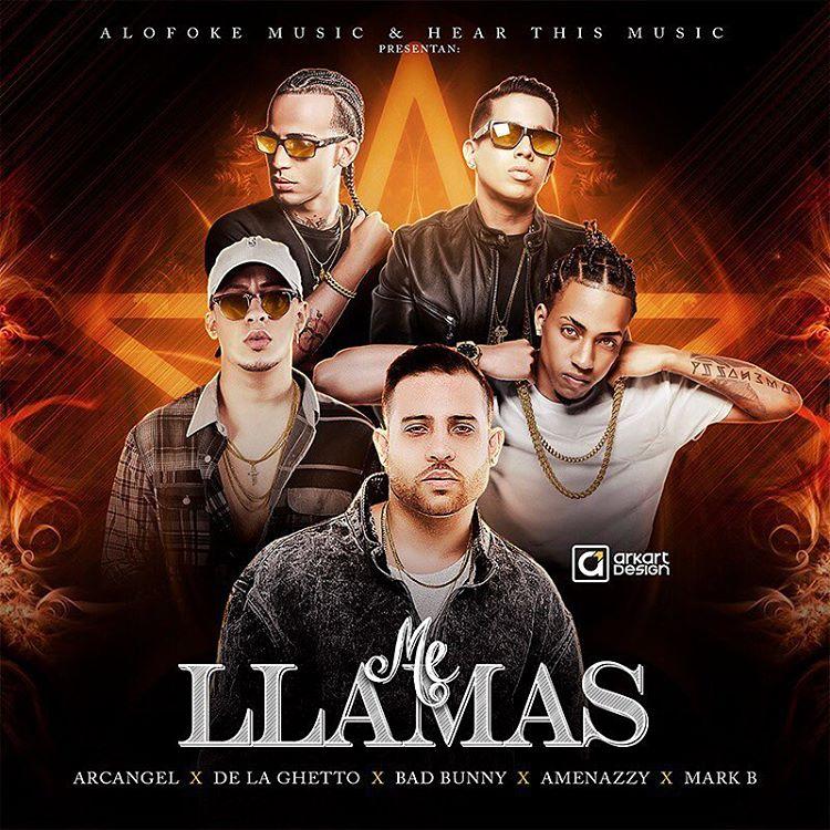Mark B Ft Arcangel, De La Ghetto, Bad Bunny Y Amenazzy - Me Llamas