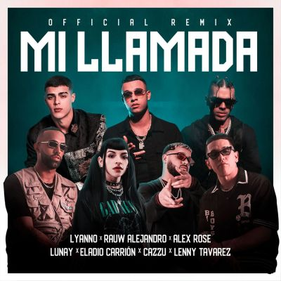 Lyanno Ft. Rauw Alejandro, Lunay, Alex Rose, Cazzu, Eladio Carrion y Lenny Tavarez - Mi Llamada (Remix)