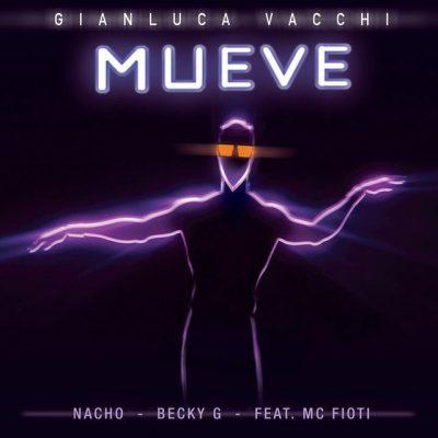 Gianluca Vacchi Ft Nacho, Becky G, MC Fioti - Mueve
