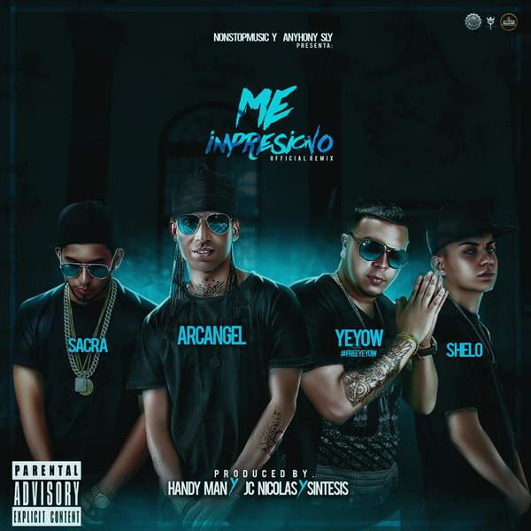 Sacra Mr. Melody Ft. Arcángel, Yeyow y Sheloaloloko - Me Impresiono (Remix)