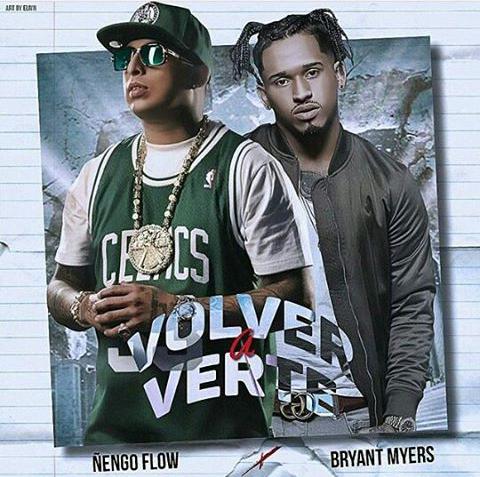 Ñengo Flow Ft Bryant Myers - Volver A Verte