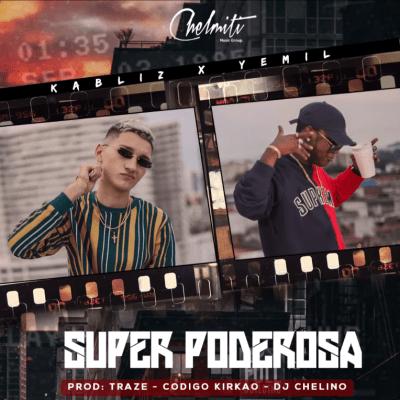Kabliz Ft Yemil - Super Poderosa