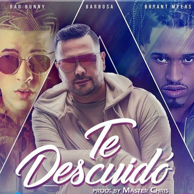 Barbosa Ft Bad Bunny & Bryant Myers - Te Descuido